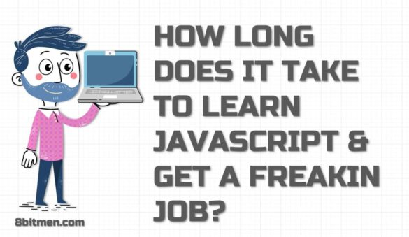 8bitmen.com How long does it take to learn JavaScript