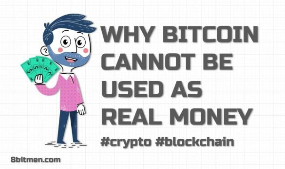 8bitmen.com Why Bitcoin is not used as a real currency